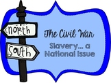 The Civil War Slavery a National Issue