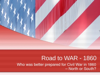 The Civil War - Who Was Better Prepared to Fight: North or South?