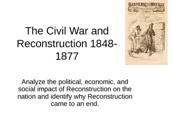 The Civil War and Reconstruction 4