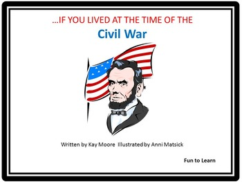 . . . If You Lived at the Time of the Civil War