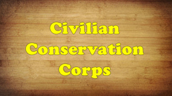The Civilian Conservation Corps PowerPoint