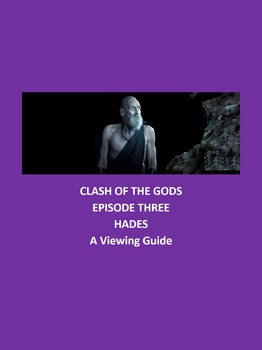 The Clash of the Gods-Episode 3 Hades-A Viewing Guide