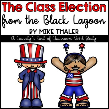 The Class Election from the Black Lagoon Novel Study and Activities