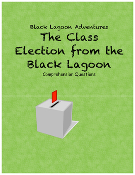 The Class Election from the Black Lagoon comprehension questions