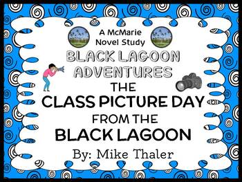 The Class Picture Day from the Black Lagoon (Mike Thaler) Novel Study (26 pages)