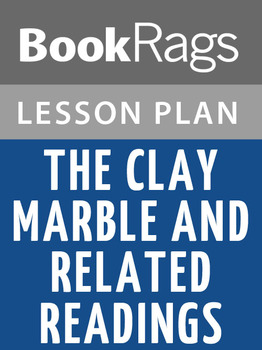 The Clay Marble: And Related Readings Lesson Plans