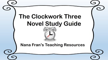 The Clockwork Three Novel Study Guide Aligned With Common Core Standards