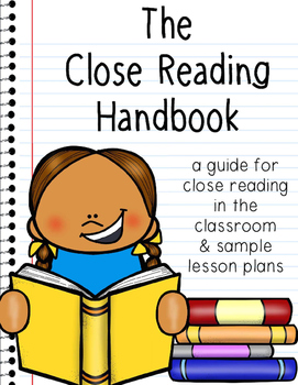 The Close Reading Handbook: Implementing Close Reading in Your Classroom