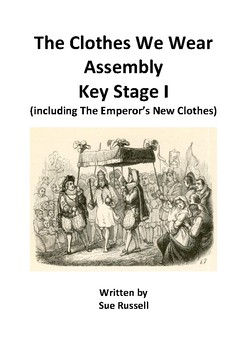 The Clothes We Wear Class Play or Assembly including The Emperor's New Clothes