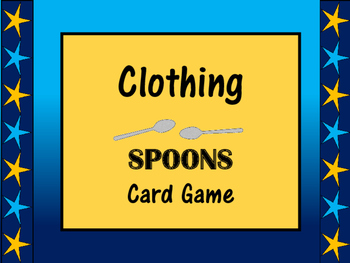 The Clothing ESL Spoons Card Game -The Clothing Vocabulary in English