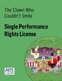 License for performing The Clown Who Couldn't Smile drama