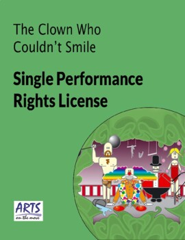 License for performing The Clown Who Couldn't Smile drama play script