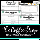 Middle School Math Project : The Coffee Shop