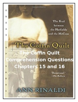 The Coffin Quilt by Ann Rinaldi CCSS Comprehension Questions for Chapters 15-16
