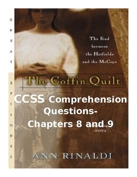 The Coffin Quilt by Ann Rinaldi CCSS Comprehension Questions for Chpt. 8 and 9