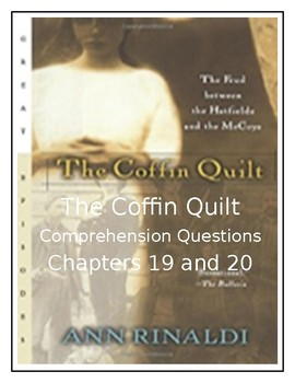 The Coffin Quilt by Ann Rinaldi CCSS Comprehension Questions for Chapters 19-20