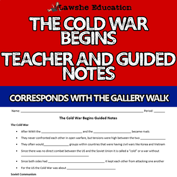 The Cold War Begins Teacher and Guided Fill in the Blank Notes