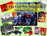 The Cold War Begins-The Truman Years 1945-1950