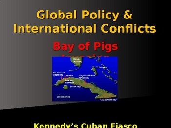 Global Policy & International Conflicts - The Bay of Pigs Invasion