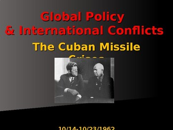 Global Policy & International Conflicts - The Cuban Missile Crises