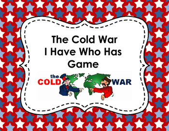 The Cold War--I Have Who Has Game