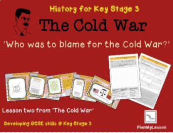 The Cold War: Lesson 2: 'Who was to blame for the Cold War?'