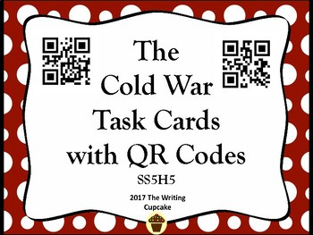The Cold War Task Cards with QR Codes  (GMAS:  SS5H5)