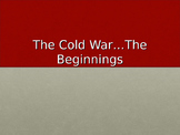 The Cold War…The Beginnings- key events leading up to Cold War