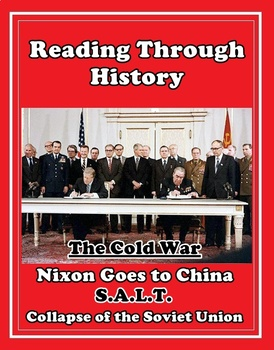 The Cold War Unit 13: Nixon Goes to China, SALT, and the Collapse of the USSR