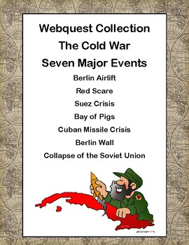 The Cold War-Webquest- Grades 5-10-Seven Major Events
