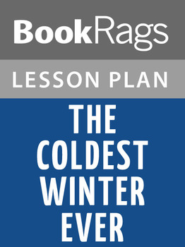 The Coldest Winter Ever Lesson Plans