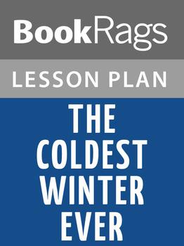 The Coldest Winter Ever Lesson Plans
