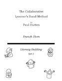The Collaborative Learner Band Method Set 1: French Horn