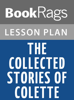 The Collected Stories of Colette Lesson Plans