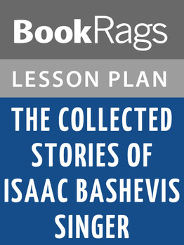 The Collected Stories of Isaac Bashevis Singer Lesson Plans