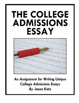 The College Admissions Essay: Writing a Unique Essay for College Application