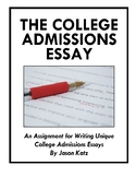 The College Admissions Essay: Writing a Unique Essay for C