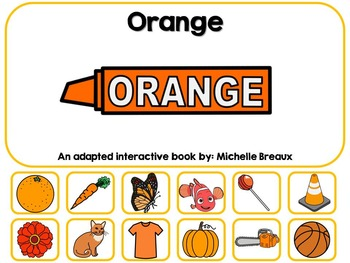 The Color Orange- Adapted Interactive Book {Autism, Early