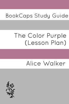 The Color Purple: Teacher Lesson Plans and Study Guide