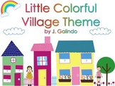 The Colorful Little Village Classroom Theme