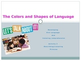 The Colors and Shapes of Language Describing Pictures