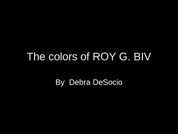 The Colors of ROYGBIV