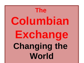 The Columbian Exchange: Changing the World