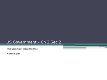 The Coming of Indepedence U.S. American Government - from