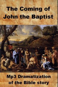 Drama - The Coming of John the Baptist