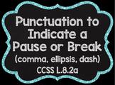Comma, Ellipsis, and Dash CCSS L.8.2a