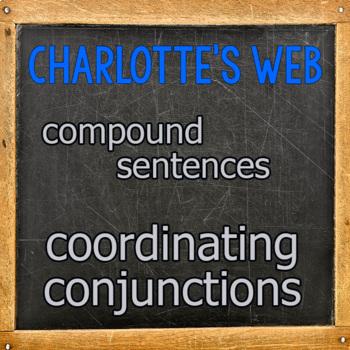 Charlotte's Web: Compound Sentences