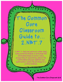 The Common Core Classroom Guide to 2.NBT.7: Adding and Subtracting Within 1000