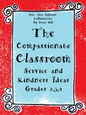 The Compassionate Classroom: Service and Kindness Ideas For grades 2,3,4