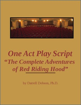 """""""The Complete Adventures of Red Riding Hood."""" An Original One Act Play."""